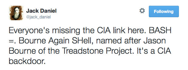 Everyone's missing the CIA link here. BASH =. Bourne Again SHell, named after Jason Bourne of the Treadstone Project. It's a CIA backdoor.