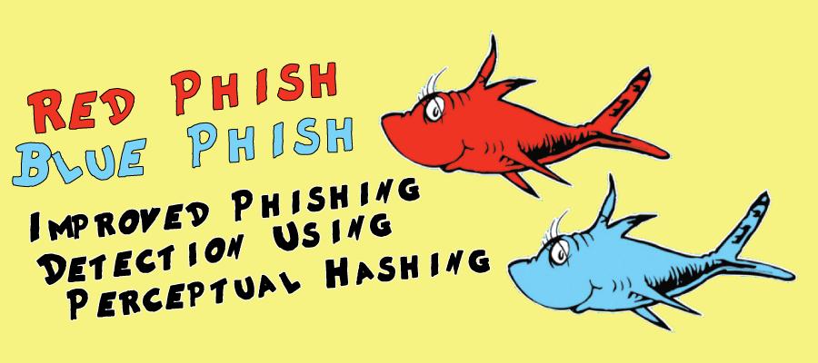 Red Phish, Blue Phish: Improved Phishing Detection Using Perceptual Hashing - AppSec USA 2014